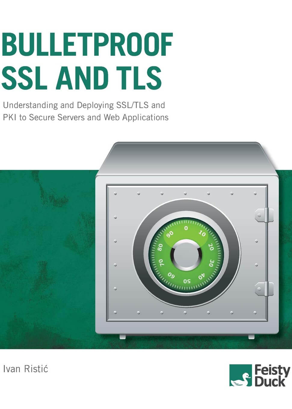 Bulletproof SSL and TLS: The Complete Guide to Deploying Secure Servers and Web Applications